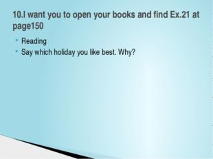 Reading Say which holiday you like best. Why? 10.I want you to open your book