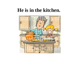 He is in the kitchen.