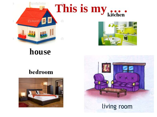 house This is my … .