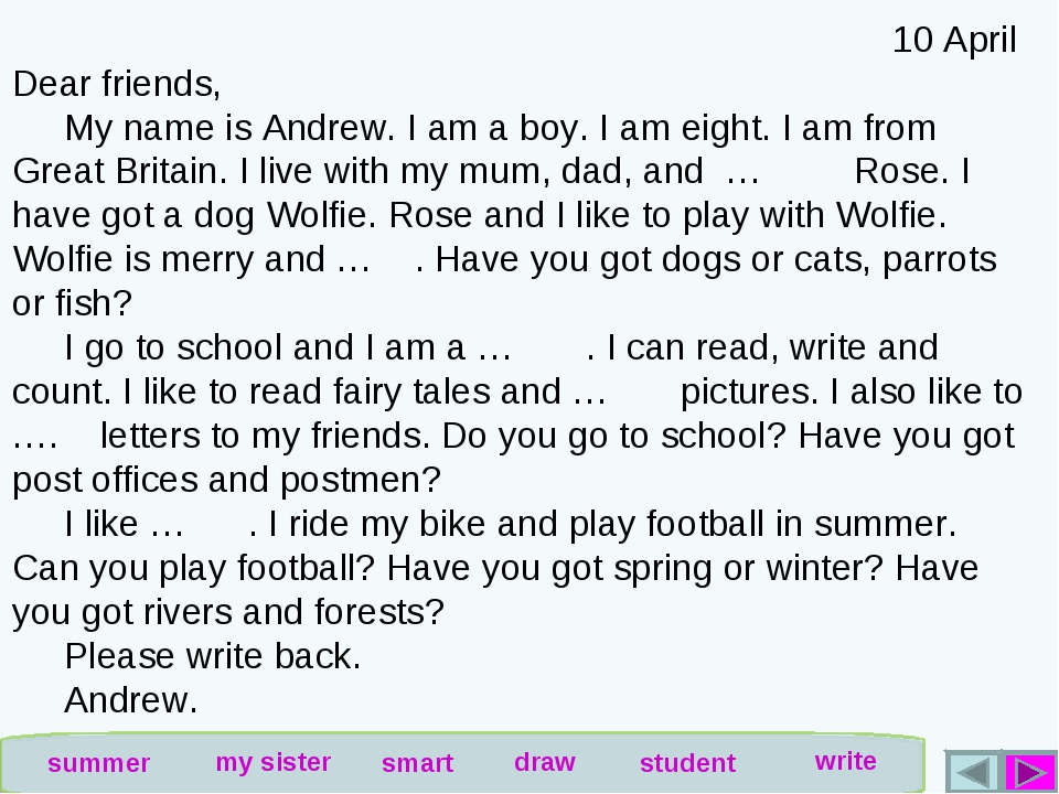 10 April Dear friends, My name is Andrew. I am a boy. I am eight. I am from...