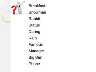 Breakfast Snowman Rabbit Statue During Rain Famous Manager Big Ben Phone
