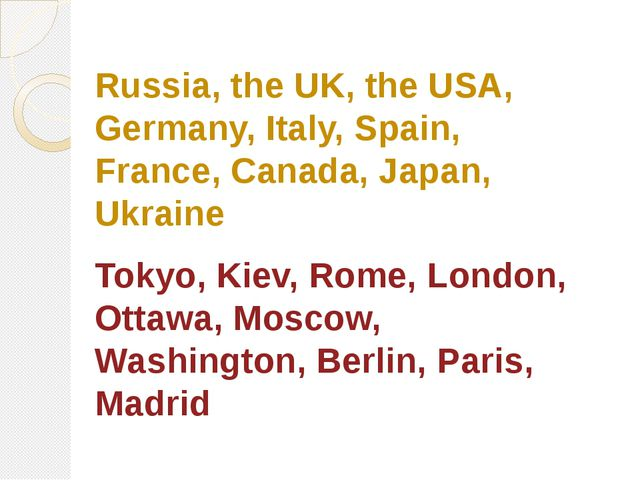 Russia, the UK, the USA, Germany, Italy, Spain, France, Canada, Japan, Ukrain...