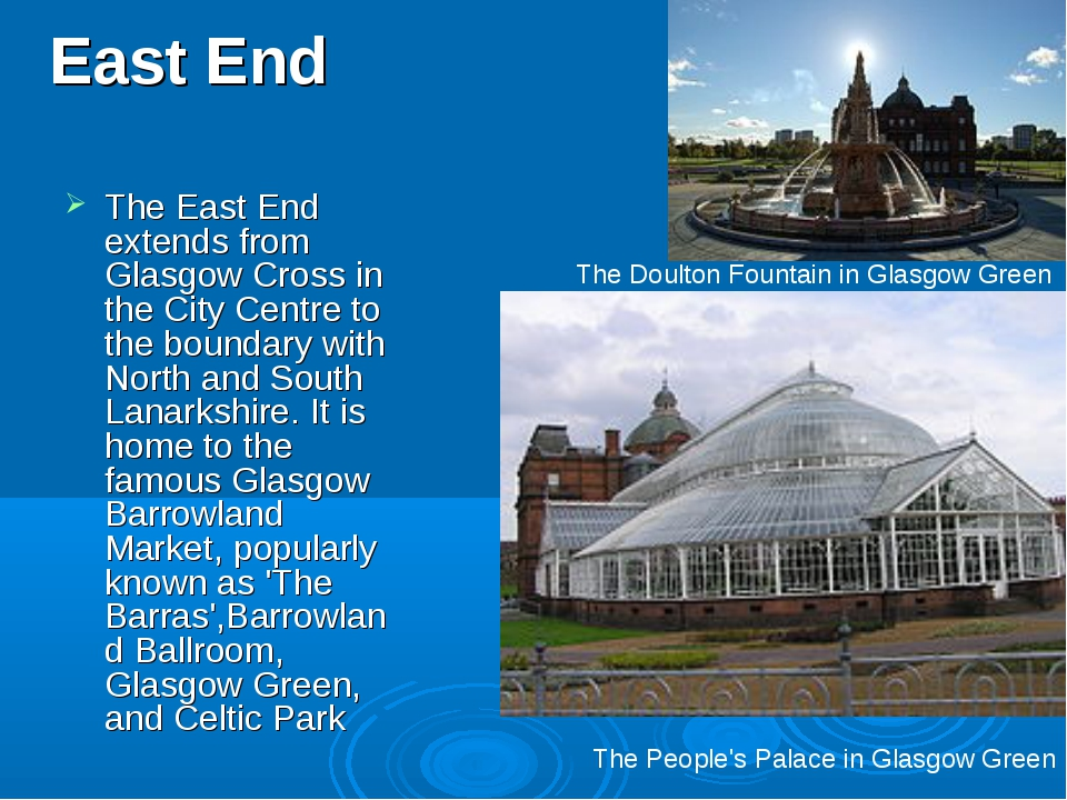 East End The East End extends from Glasgow Cross in the City Centre to the bo...