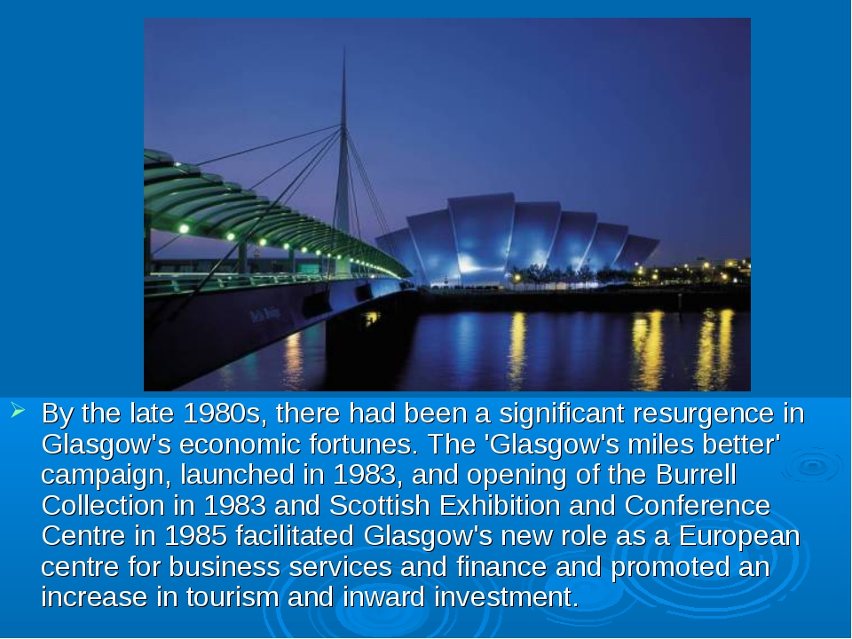 By the late 1980s, there had been a significant resurgence in Glasgow's econo...
