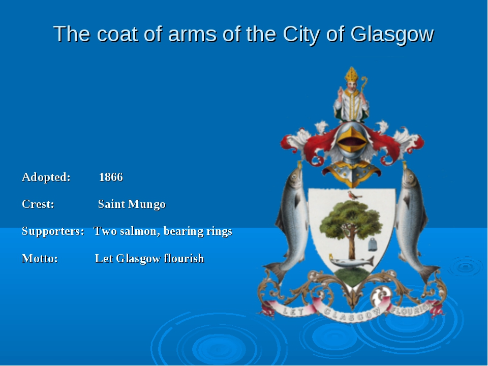 The coat of arms of the City of Glasgow Adopted: 1866 Crest: Saint Mungo Supp...