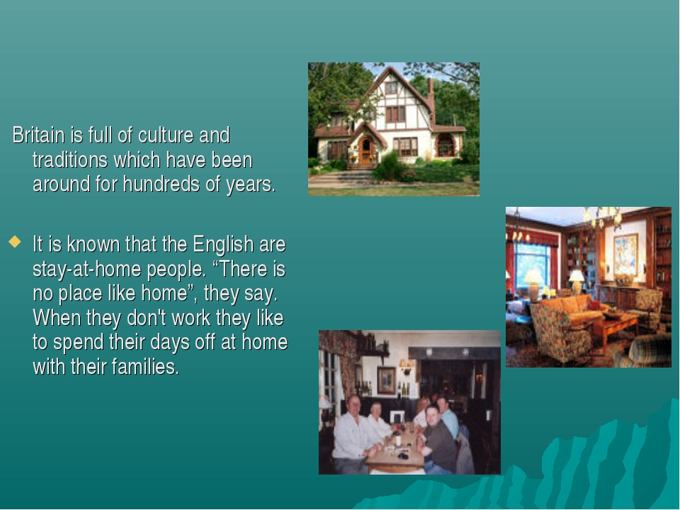 Britain is full of culture and traditions which have been around for hundred...