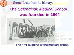 Some facts from its history: The Selenginsk Medical School was founded in 196