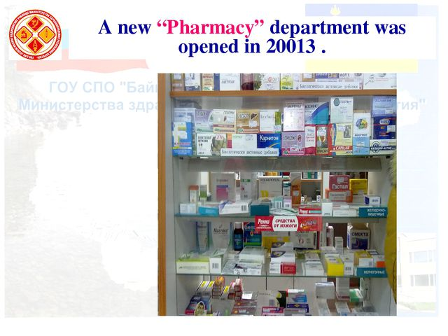 "A new ""Pharmacy"" department was opened in 20013 ."