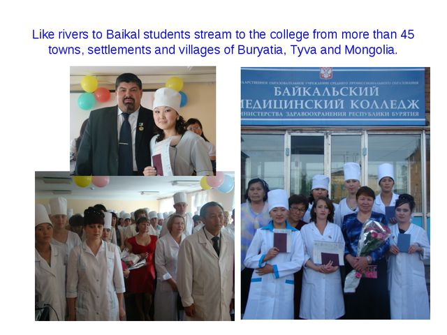 Like rivers to Baikal students stream to the college from more than 45 towns,...