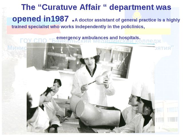 "The ""Curatuve Affair "" department was opened in1987 .A doctor assistant of g..."