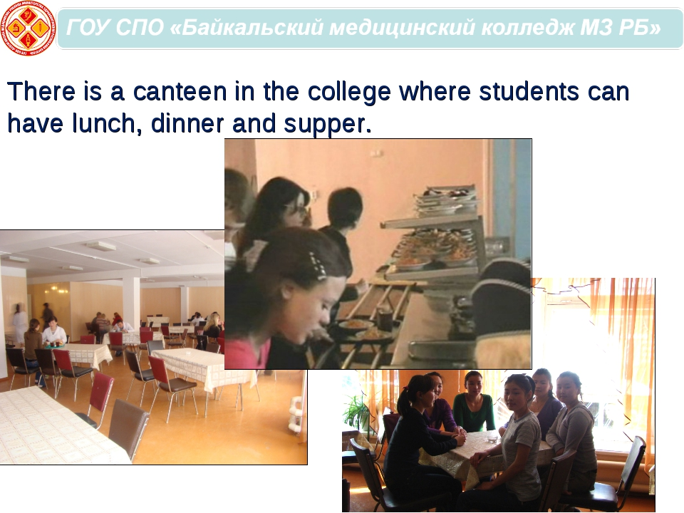There is a canteen in the college where students can have lunch, dinner and s...