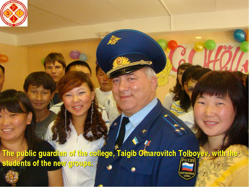 The public guardian of the college, Taigib Omarovitch Tolboyev, with the stud...
