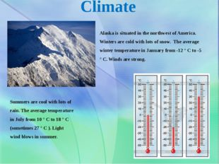 Climate Summers are cool with lots of rain. The average temperature in July f