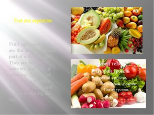 Fruit and vegetables Fruit and vegetables are the most important part of a he