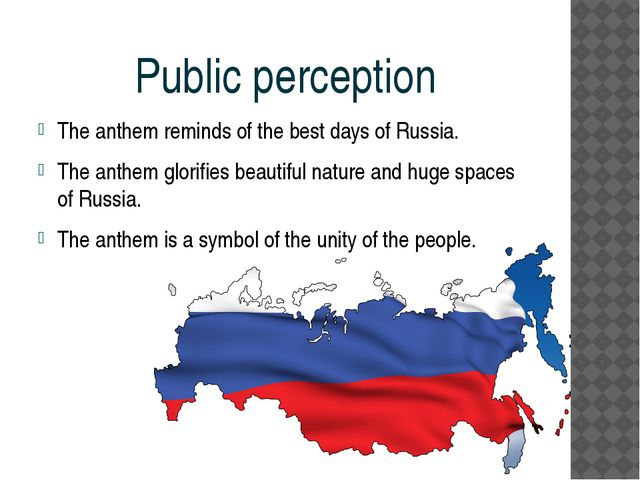 Public perception The anthem reminds of the best days of Russia. The anthem g...