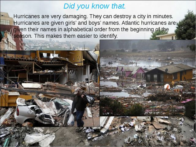 Did you know that. Hurricanes are very damaging. They can destroy a city in m...