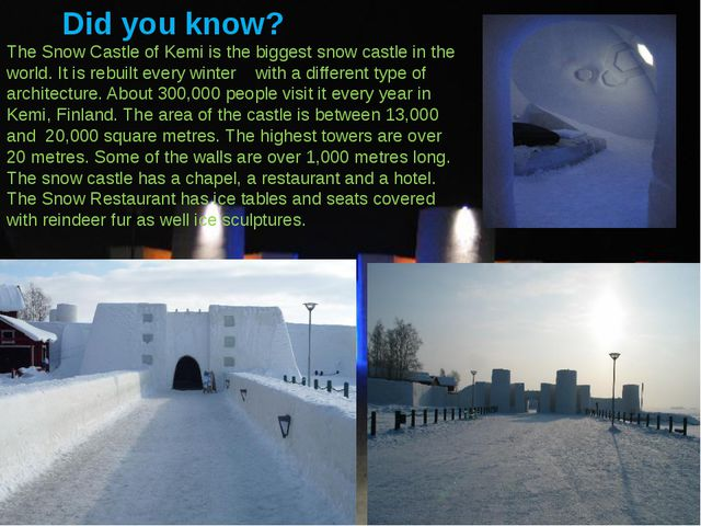 Did you know? The Snow Castle of Kemi is the biggest snow castle in the world...