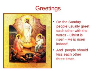Greetings On the Sunday people usually greet each other with the words - Chri