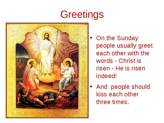 Greetings On the Sunday people usually greet each other with the words - Chri...