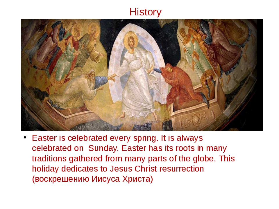 History Easter is celebrated every spring. It is always celebrated on Sunday....