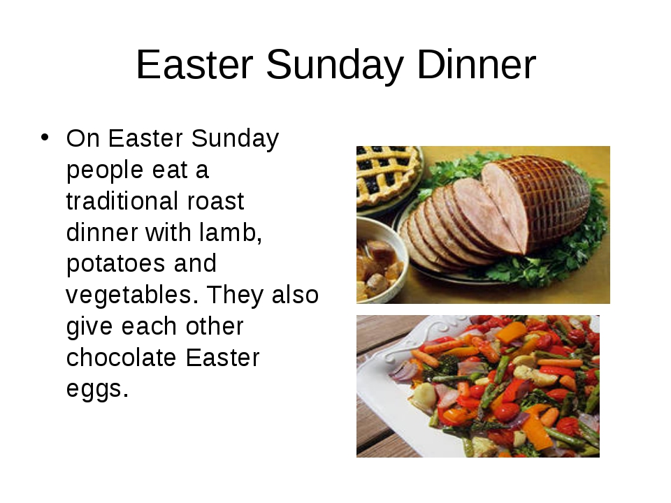 Easter Sunday Dinner On Easter Sunday people eat a traditional roast dinner w...