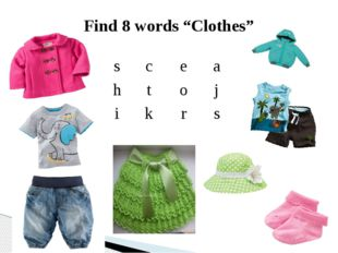 "Find 8 words ""Clothes"" s c e a h t o j i k r s"