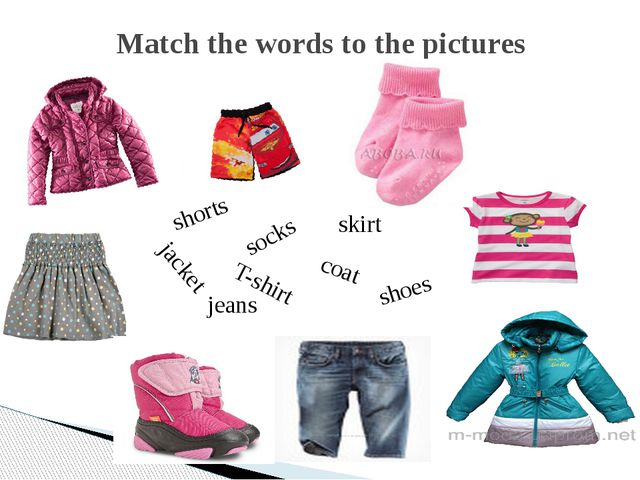Match the words to the pictures socks coat jeans shorts jacket skirt T-shirt...