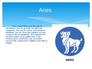Aries: People falling under this sign are adventurous. They are generally se