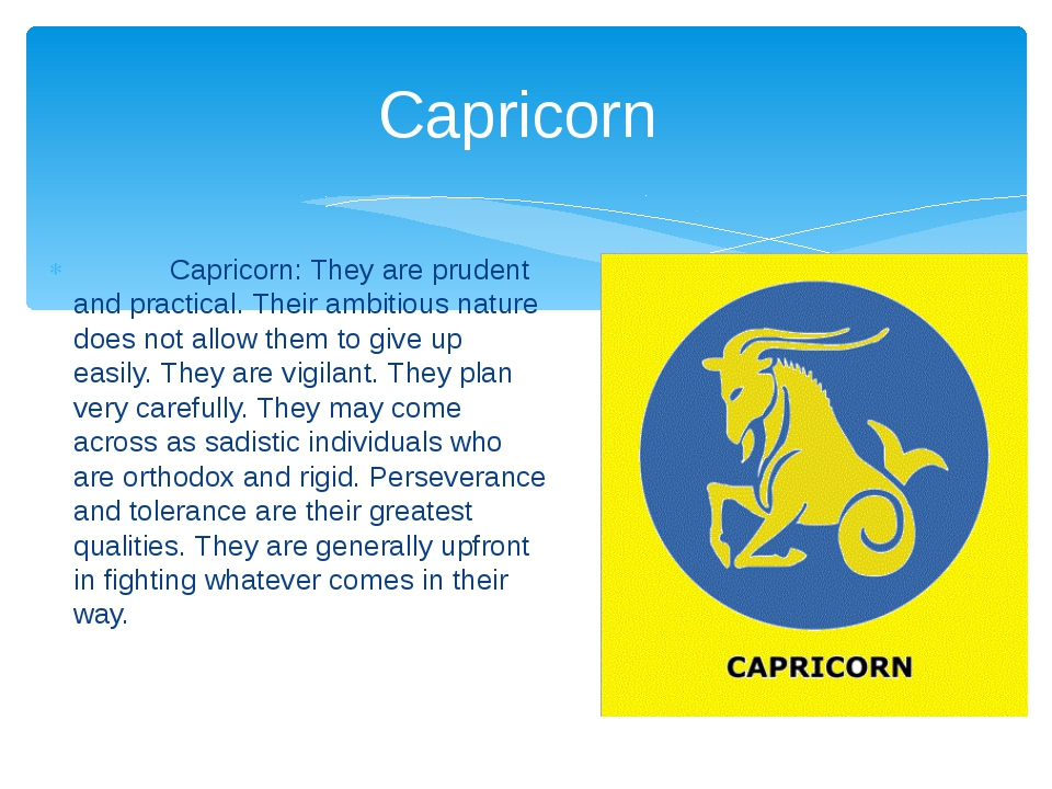 Capricorn: They are prudent and practical. Their ambitious nature does not a...