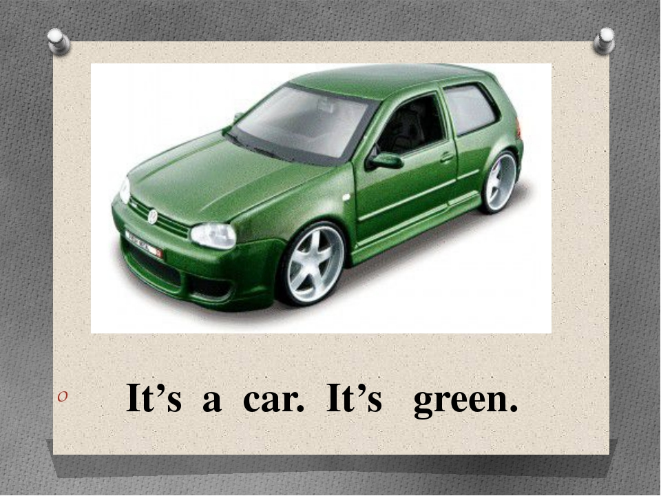 It's a car. It's green.