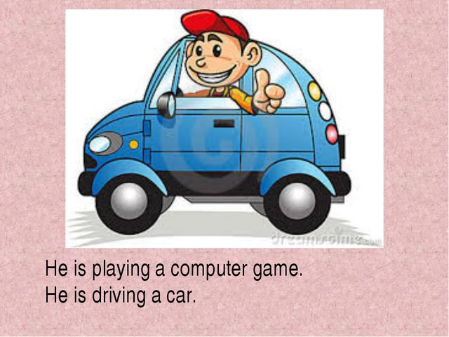 He is playing a computer game. He is driving a car.