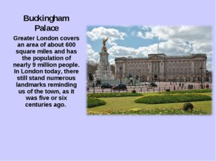 Buckingham Palace Greater London covers an area of about 600 square miles and