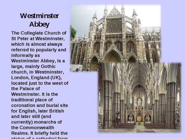 Westminster Abbey The Collegiate Church of St Peter at Westminster, which is...
