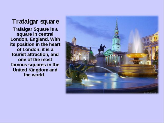 Trafalgar square Trafalgar Square is a square in central London, England. Wit...