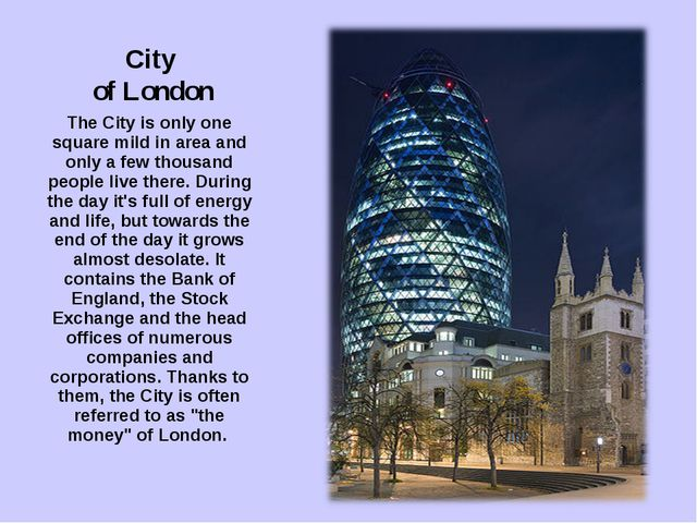City of London The City is only one square mild in area and only a few thousa...