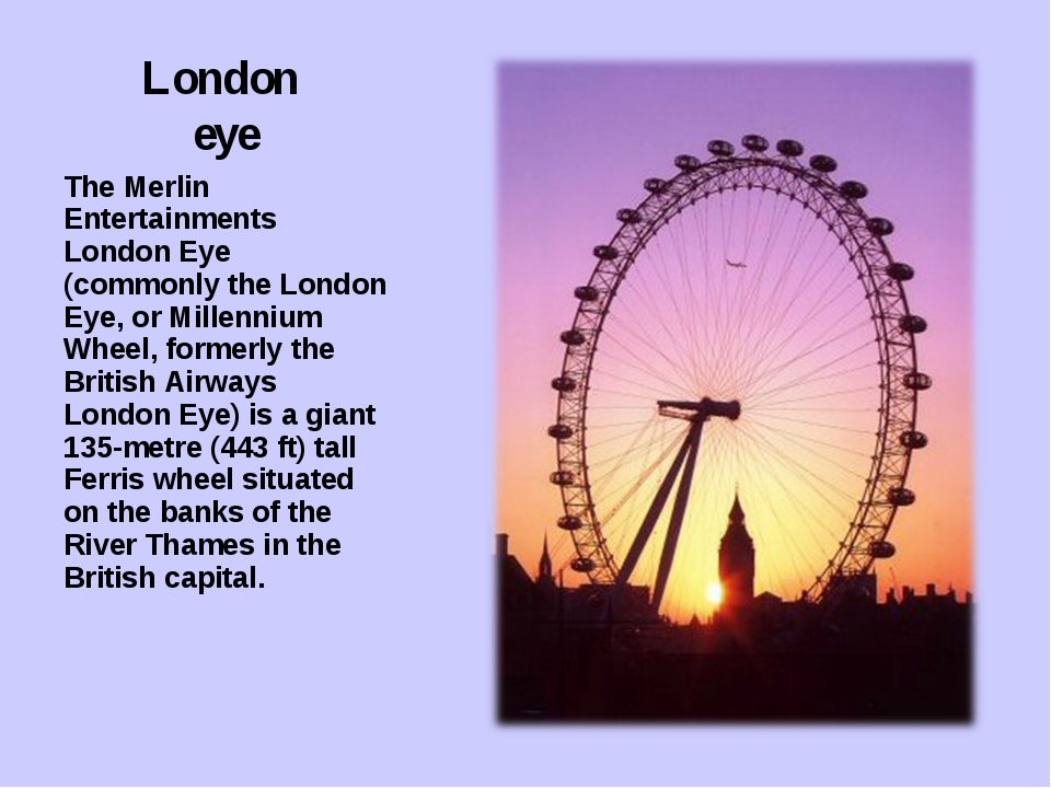 London eye The Merlin Entertainments London Eye (commonly the London Eye, or...