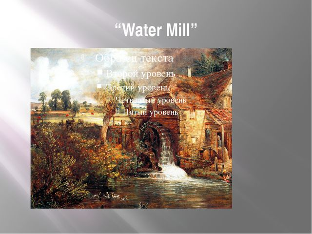 """Water Mill"""