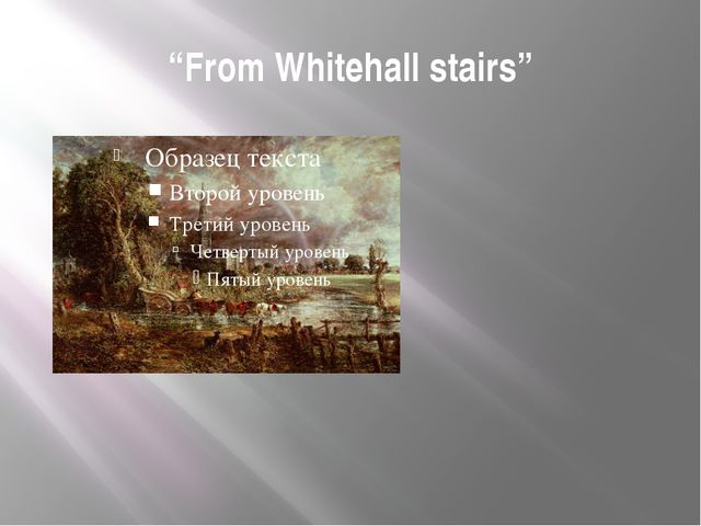 """From Whitehall stairs"""