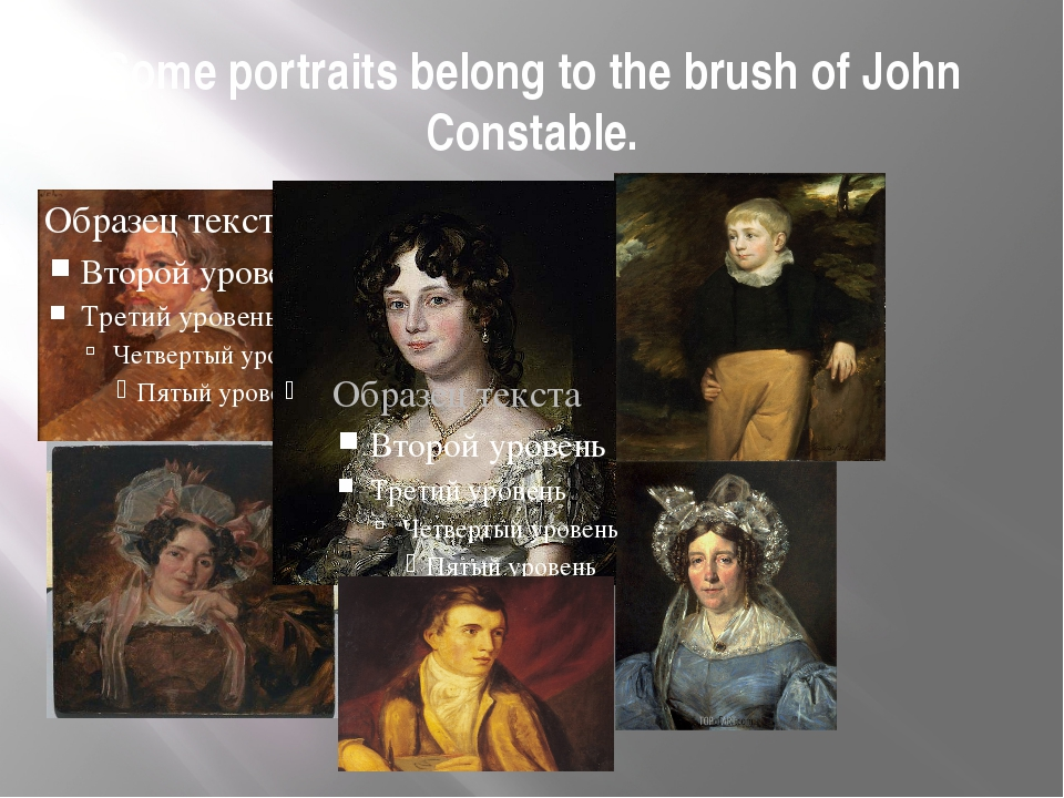 Some portraits belong to the brush of John Constable.