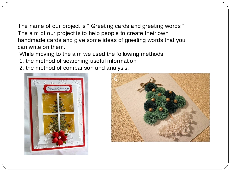 "The name of our project is "" Greeting cards and greeting words "". The aim of..."