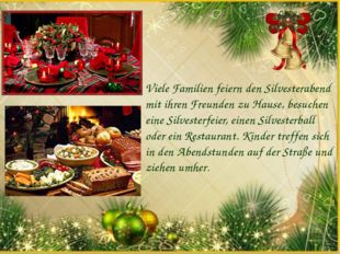 Viele Familien feiern den Silvesterabend mit ihren Freunden zu Hause, besuche