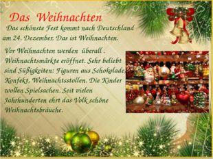 Das Weihnachten Das schönste Fest kommt nach Deutschland am 24. Dezember. Das