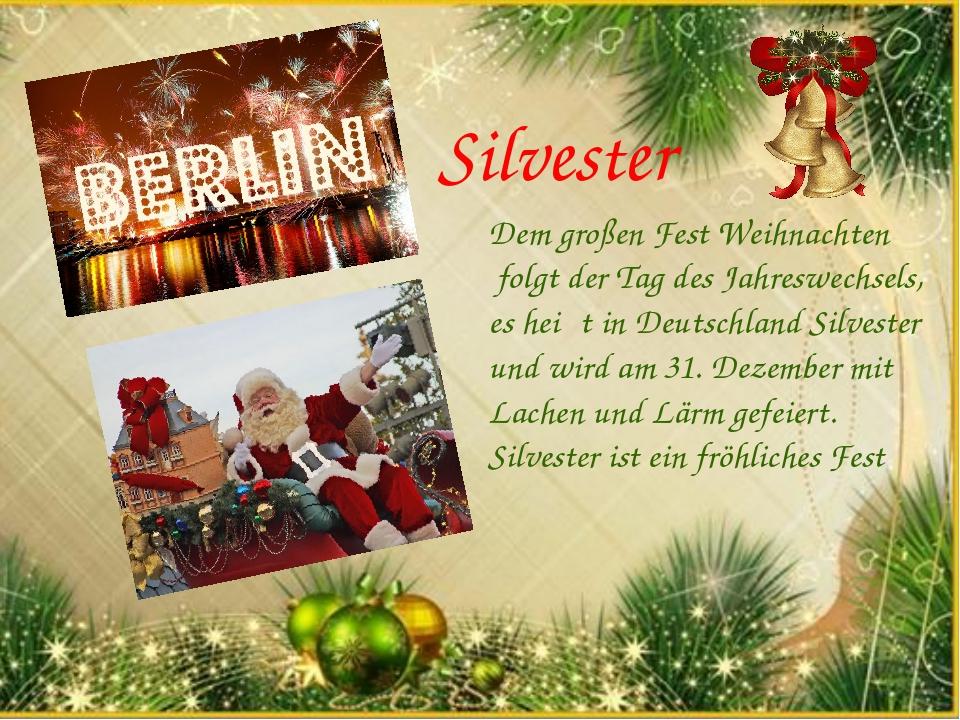 Dem großen Fest Weihnachten folgt der Tag des Jahreswechsels, es heiβt in Deu...