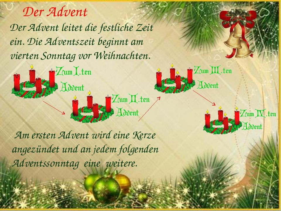 Der Advent leitet die festliche Zeit ein. Die Adventszeit beginnt am vierten...