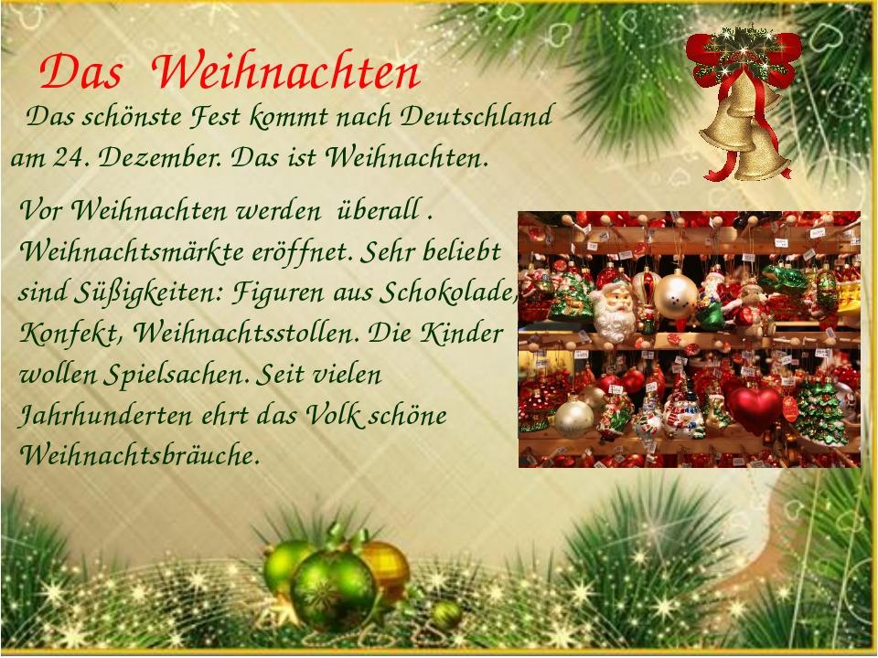 Das Weihnachten Das schönste Fest kommt nach Deutschland am 24. Dezember. Das...