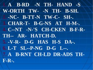 1. A B-RD -N TH- HAND -S W-ORTH TW- -N TH- B-SH. 2. -NC- B-TT-N TW-C- SH-. 3.