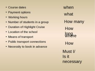 Course dates Payment options Working hours Number of students in a group Dura