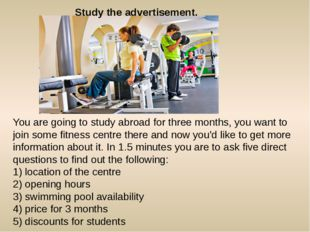 Study the advertisement. You are going to study abroad for three months, you