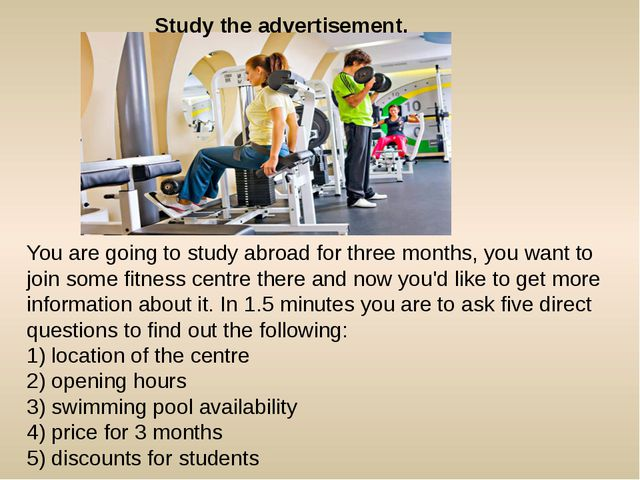 Study the advertisement. You are going to study abroad for three months, you...