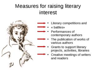 Measures for raising literary interest Literary competitions and « battles» P